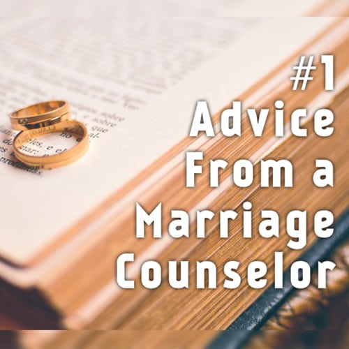 #1 Advice from a marriage counselor